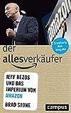 Der Allesverkäufer: Jeff Bezos und das Imperium von Amazon